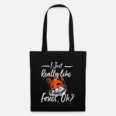Wild Animal I Just Really Like Foxes OK Animal Lover Gift Idea - Tote Bag