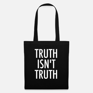 Truth Truth Is not Truth - Tote Bag