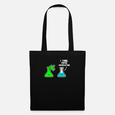 Undefined I Think You're Overreacting Funny Science - Tote Bag