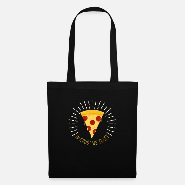 Nice In Crust We Trust Funny Pizza Food Lover - Tote Bag