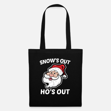Snow's Out Ho's Out - Tote Bag