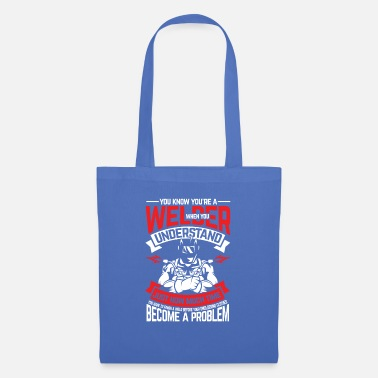 Oxyacetylene Welding You know that you are a welder - Tote Bag