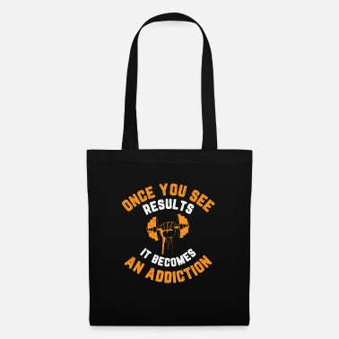 Squat Once you see results, it becomes an addiction - Tote Bag