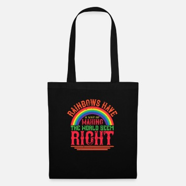 Weather Rainbows have a way of making the world seem right - Tote Bag