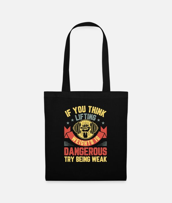 Weightlifting Bags & Backpacks - If You Think Lifting Weights Is Dangerous Try No. - Tote Bag black