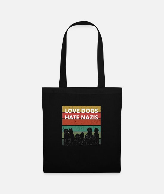 Love Bags & Backpacks - Dear dogs - hate Nazis - Tote Bag black