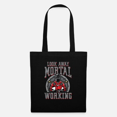 Oxyacetylene Welding Look away mortal i work | Welder - Tote Bag