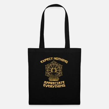 Buddha expect nothing appreciate everything - Tote Bag