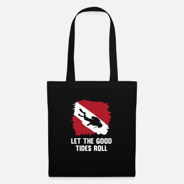 Scuba Scuba Diving Let The Good Tides Roll Diver Gift - Borsa di stoffa
