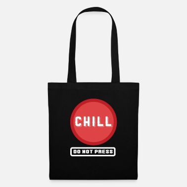 Chill Out Chill Ne pas appuyer sur Chill Out Design - Sac en tissu