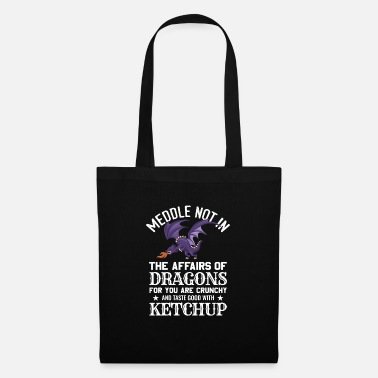 Affair Meddle Not In The Affairs Of Dragons - Tote Bag
