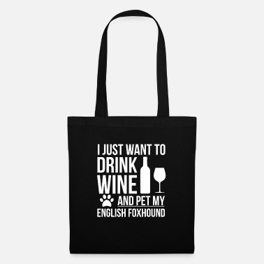 I want to drink wine and pet English Foxhound Dog - Tote Bag