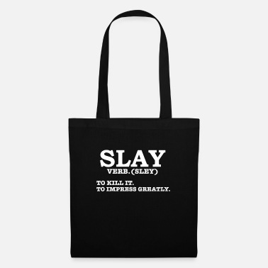 Slay Definition To Kill it To Impress Greatly - Tote Bag