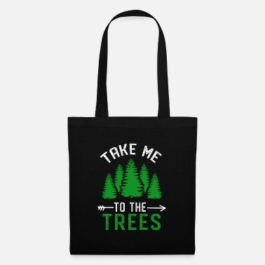 Hike Take Me To The Trees Forest Respect Protect Love - Stoffbeutel
