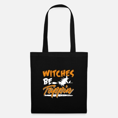 Hilarious Witches Be Trippin Hilarious Halloween - Stoffentas