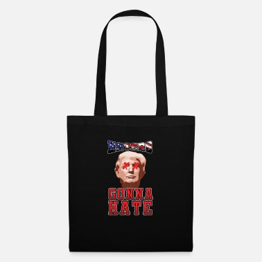 Haters Gonna Hate Haters Gonna Hate Trump - Borsa di stoffa