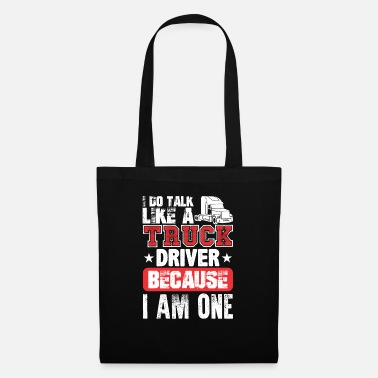 Semitruck I Do Talk Like A Truck Driver Because I Am One - Tote Bag