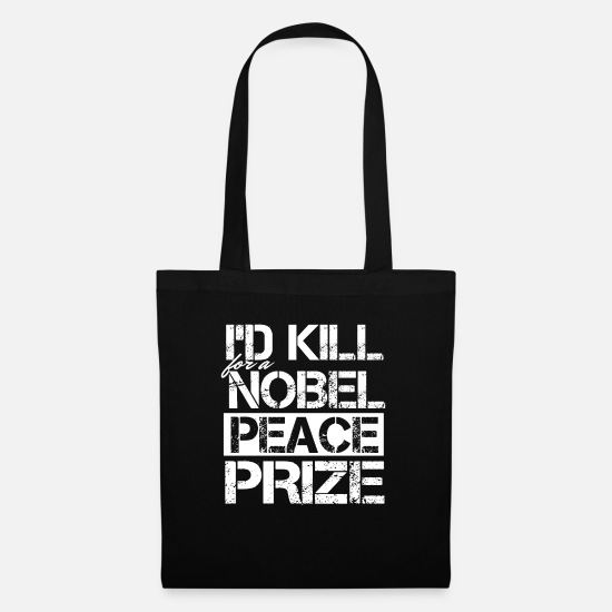 Funny Gift Bags & Backpacks - I'd Kill For A Nobel Peace Prize - Tote Bag black