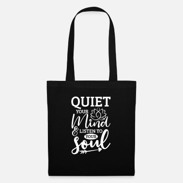 Bad Calm your mind & listen to your soul - Tote Bag