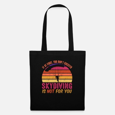 No Soul If at first you don't succeed, skydiving is not fo - Tote Bag