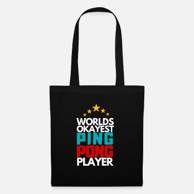 Backhand Worlds Okayest Ping Pong Player Table Tennis Trowel - Tote Bag
