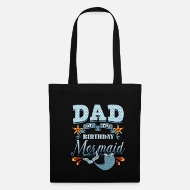 Birthday For Dad Dad Of The Birthday Mermaid - Tote Bag