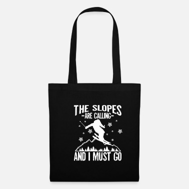 Ski For The Slopes Are Calling And I Must Go Skiers - Tote Bag