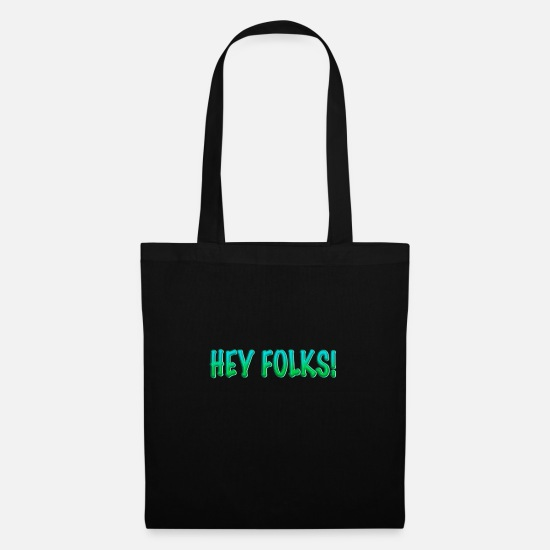 Greeting Bags & Backpacks - Hey Folks - Tote Bag black