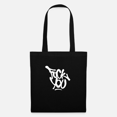 Fuck You fuck you - Tote Bag