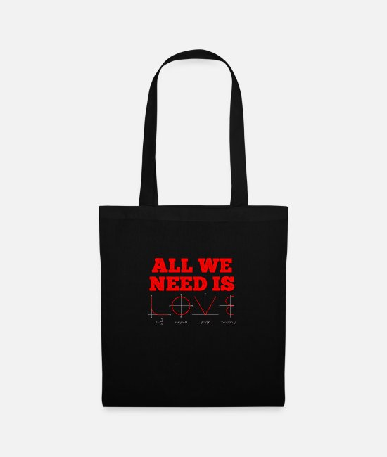 Maths Bags & Backpacks - All we need is love - math physics statistics nerd - Tote Bag black