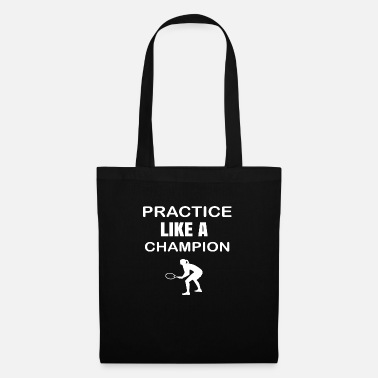 Practice Like A Real Champion - Tote Bag