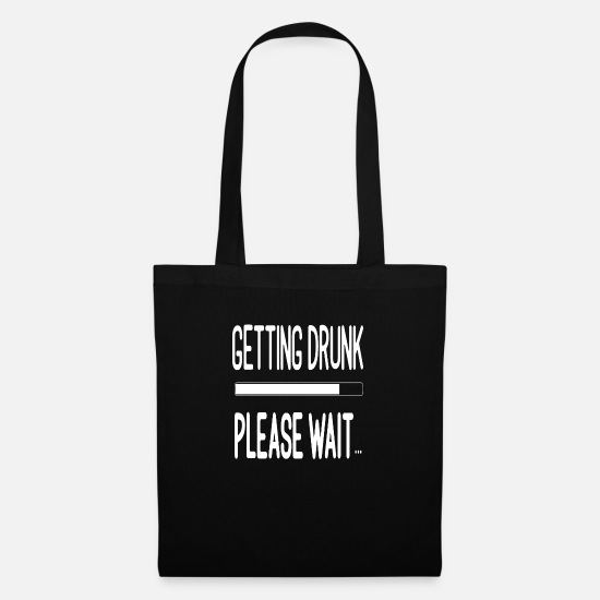 Wait Bags & Backpacks - Getting Drunk Please Wait - Tote Bag black