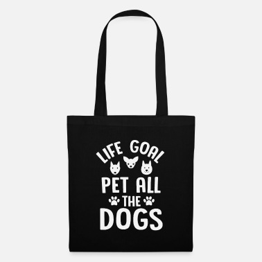 Dog Life Goal Pet All The Dogs! - Tote Bag