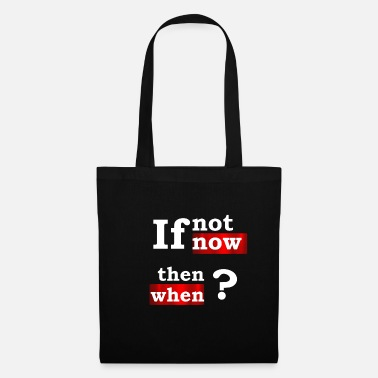 License if not now when then motivation - Tote Bag