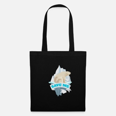 Save The Planet Save me polar bear climate change Fridays for future - Tote Bag