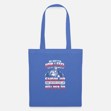 Oxyacetylene Welding Never give up, that's what welders do - Tote Bag