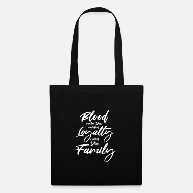 Family Values Family values of loyalty - Tote Bag