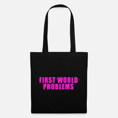 First World Problems FIRST WORLD PROBLEMS GIFT LUXURY PROBLEM LUXURY - Tote Bag