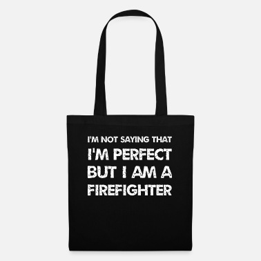 Fire Fighter Perfect firefighter rescuer 112 fire brigade brigade - Tote Bag