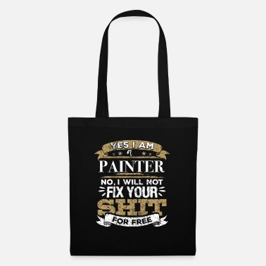 Designer Painter No I Will Not Fix Your Shit For Free - Tote Bag