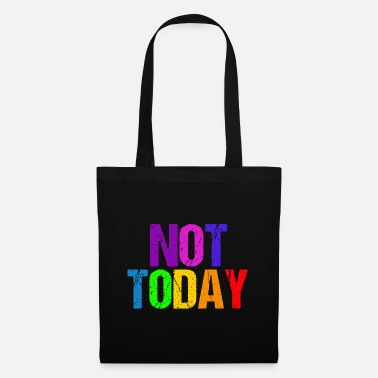Today Not today - Not Today - Tote Bag