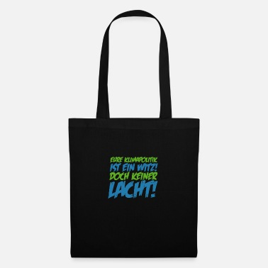 Just Climate policy Nature conservation Ecology Gift - Tote Bag