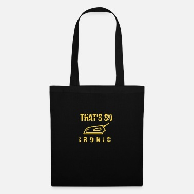 Iron That's how Ironic irons - Tote Bag