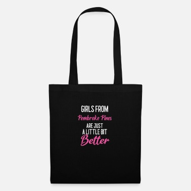 S Girls From Pembroke Pines Are Little Bit Better - Tote Bag