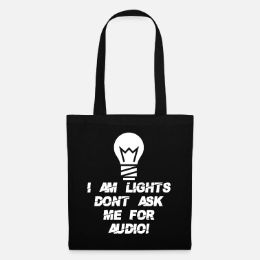 I AM LIGHTS DONT ASK ME FOR AUDIO - Tote Bag