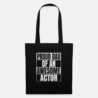 Theater Proud Dad Of An Awesome Actor Gift - Funny Acting - Tote Bag