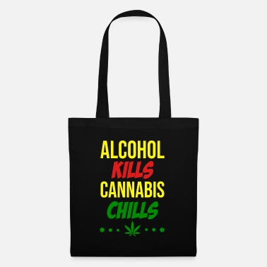 Joint Alcohol kills cannabis chills - Tote Bag