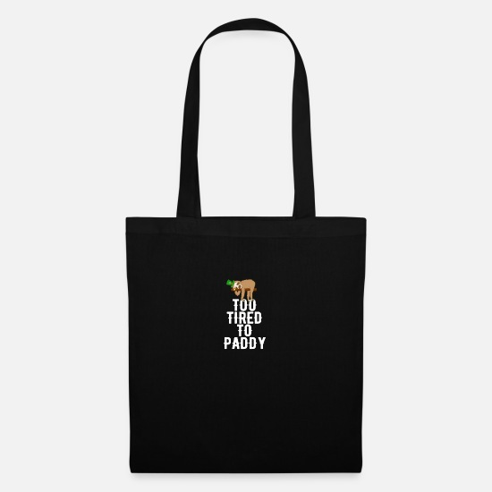 Alcohol Bags & Backpacks - Too Tired To Paddy Sloth St Patricks Day Lazy - Tote Bag black