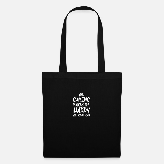 Game Bags & Backpacks - Gaming Makes Me Happy You Not So Much - Tote Bag black