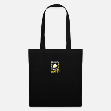 Can I get a watt? Electricity technician - Tote Bag